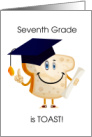 Seventh Grade is Toast, Funny Graduation card