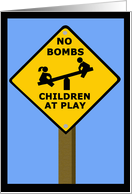 No Bombs Children At Play Sign card