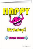 Funny Birthday for Mom Mom, Stuck on Happy card