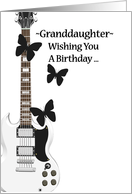 Granddaughter's Rockin' Birthday, white guitar with black butterflies card