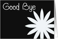Good bye, black & white flower with heart card