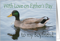 Father's Day Boyfriend, male Mallard card
