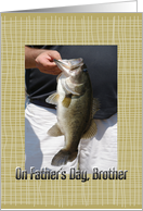 On Father's Day, Brother, man with large mouth Bass card