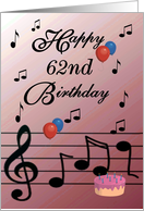 Happy 62nd Birthday / Rose - Musical Notes - Balloons - Cake card