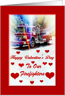 Valentine's Day ~ To Our Firefighters ~ Firetruck & Hearts card