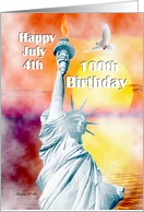 Birthday / July 4th Birthday ~ Age Specific 100th ~ Statue Of Liberty card