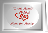38th Birthday ~ Wife ~ Red Swirled Hearts card