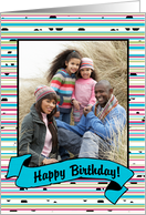 Birthday - Colorful Stripes and Dots Photo Card with Banner card