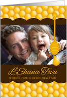 L' Shanah Tova With Honey And Honey Drizzler Your Photo Here card