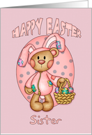 Happy Easter - Sister - Cute Teddy Bear In Bunny Costume card