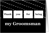 Thank You - My Groomsman - White Squares on Black Background card