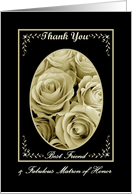 BEST FRIEND - Matron of Honor Wedding Thank You with Sepia Roses card