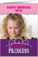 Pageant Mom Birthday from Daughter Princess Tiara Purple Photo Card