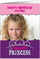 Sister Happy Birthday from your Pageant Princess Sis' Tiara Photo Card