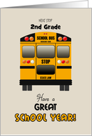 Custom Back to 2nd Grade School Yellow Bus Have a Great School Year! card
