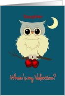 Daughter Valentine's Day Cute Owl Humor Whoo's my Valentine? card