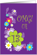 OMG! UR 13 Happy 13th Birthday card