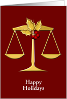 red ,gold happy holidays,holly berries,justice scale, for law firm card
