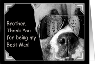 Brother Thank You for being my Best Man Boxer Dog card