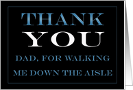 Dad, Walking Me Down the Aisle Thank you card