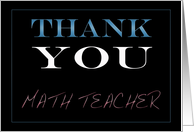 Thank You Math Teacher card