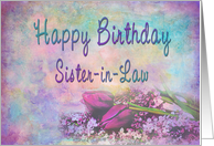 Birthday - Sister-in-Law - - Invitation - Floral Elegance -Tulips/Lilacs card