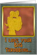 I Love Your Big, Throbbing... card