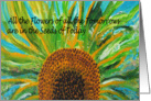 All the Flowers of all the Tomorrows are in the Seeds of Today - Sunflower card