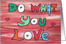 Do what You Love - Colorful Words and Red Hearts card