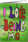 I love Being Me - Colorful Words - Hearts & Stick Figures card