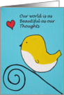 Our world is as beautiful as your thoughts - Yellow bird - red Heart card