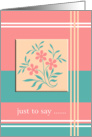decorative floral motif, just to say, blank Card