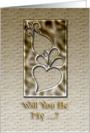 will you be my ... in metal card