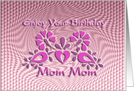 mom mom, enjoy birthday, pink floral ornament card