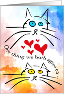 One thing we both agree on� We love you! card
