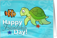 Happy Friendship Day- Turtle and Clown Fish card