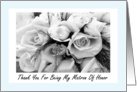 Thank You Cousin Matron Of Honor, Roses, Black and White, Bouquet card