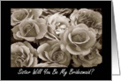 Sister Bridesmaid Request Sepia Roses Bouquet card