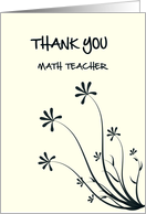 Black Floral Design ..Thank You Math Teacher card