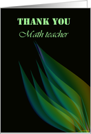 Green Leaves On Black Background....Thank You Math Teacher card