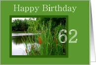 Happy Birthday to Age 62 - Cat Tails on the Water card
