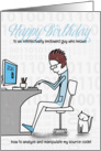Computer Guy - Birthday - With a Sexy Humorous Message card