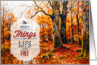The Best Things in Life are Free - Autumn Woodland Painting card