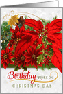 Birthday on Christmas Day Poinsettias and Holiday Greenery card