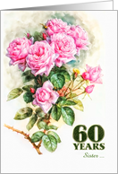 for Sister's 60th Birthday Vintage Rose Garden card
