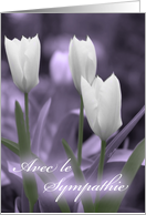 Avec le Sympathie French Language Sympathy Card with White Tulips card