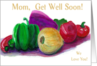 Mom, Get Well Soon!, Veggies with Humor card