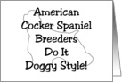 All Occasion Card - American Cocker Spaniel Breeders Do It Doggy Style! card