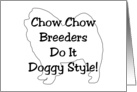 All Occasion - Chow Chow Breeders Do It Doggy Style! card