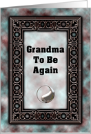 Grandma To Be Again card